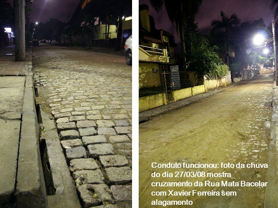 Conduto funcionou: foto da chuva do dia 27/03/08 mostra cruzamento da Rua Mata Bacelar com Xavier Ferreira sem alagamento