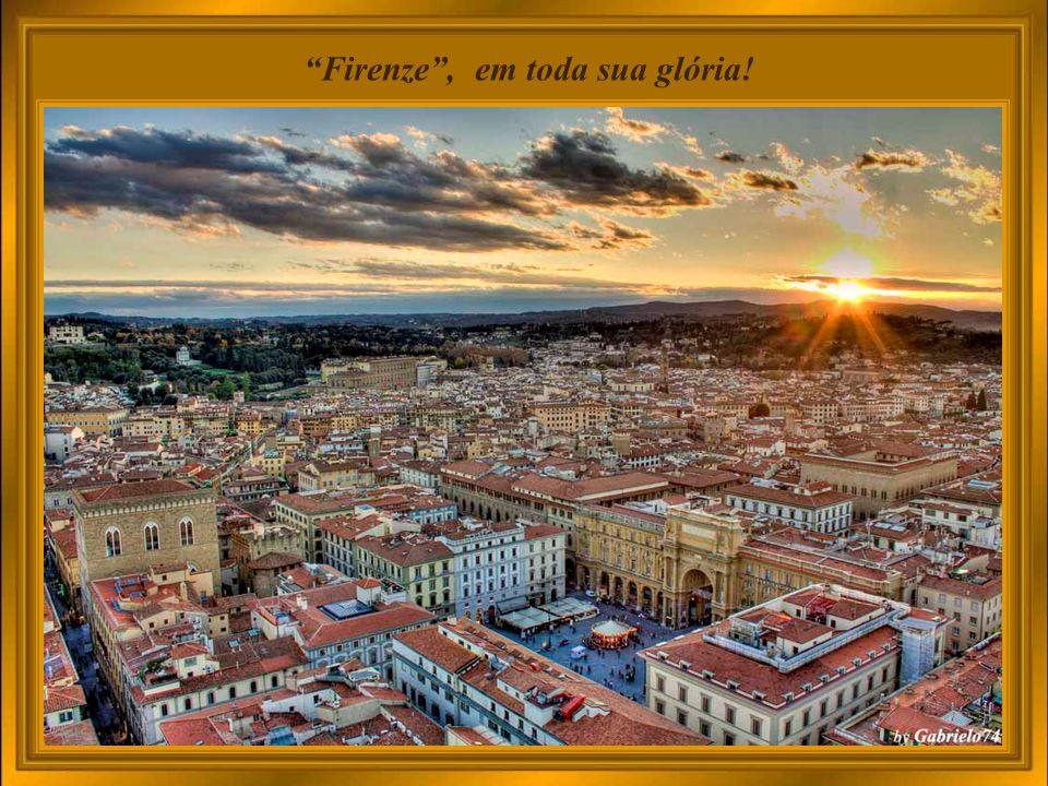 Firenze , em toda sua glória!