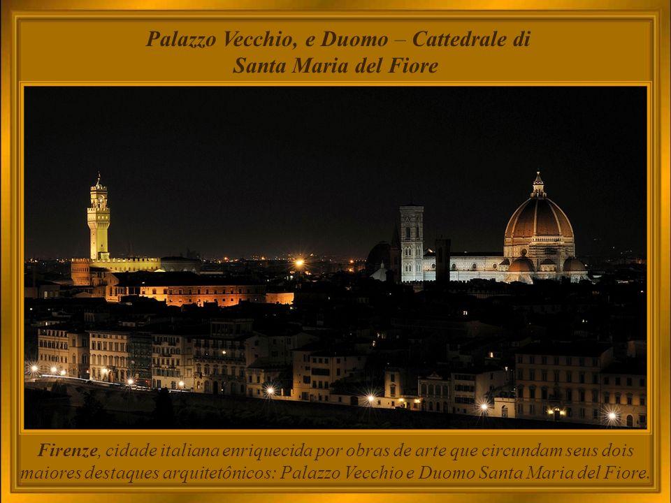 Palazzo Vecchio, e Duomo – Cattedrale di Santa Maria del Fiore