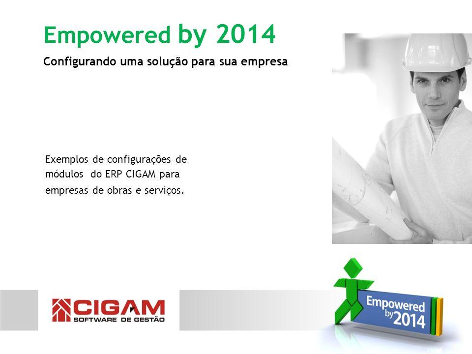 Empowered by 2014 Configurando uma solução para sua empresa