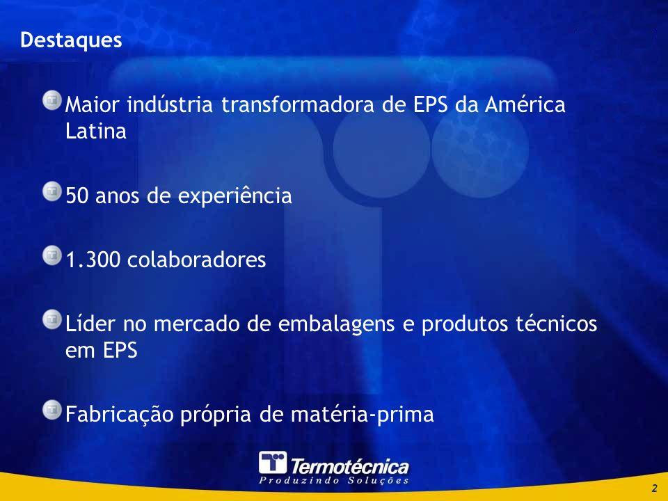 Maior indústria transformadora de EPS da América Latina