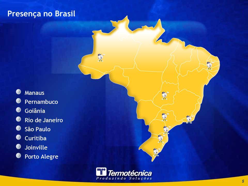 Presença no Brasil Manaus Pernambuco Goiânia Rio de Janeiro São Paulo