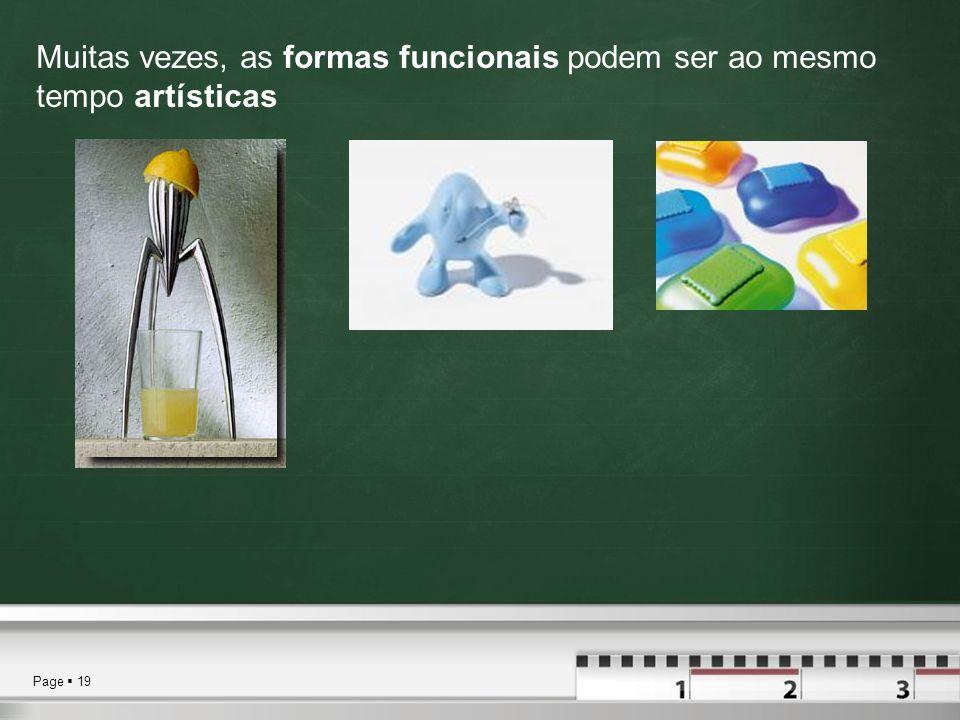 Muitas vezes, as formas funcionais podem ser ao mesmo tempo artísticas