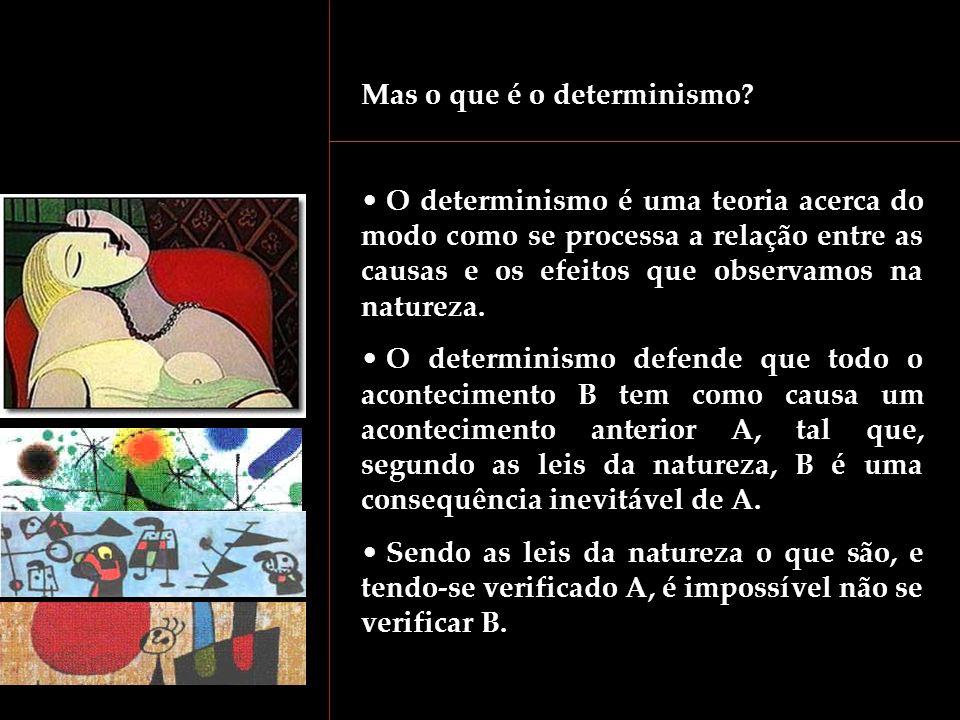 Mas o que é o determinismo