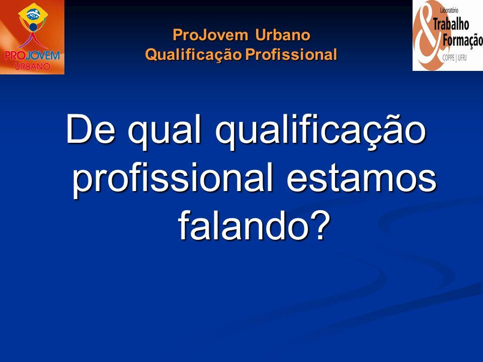 ProJovem Urbano Qualificação Profissional