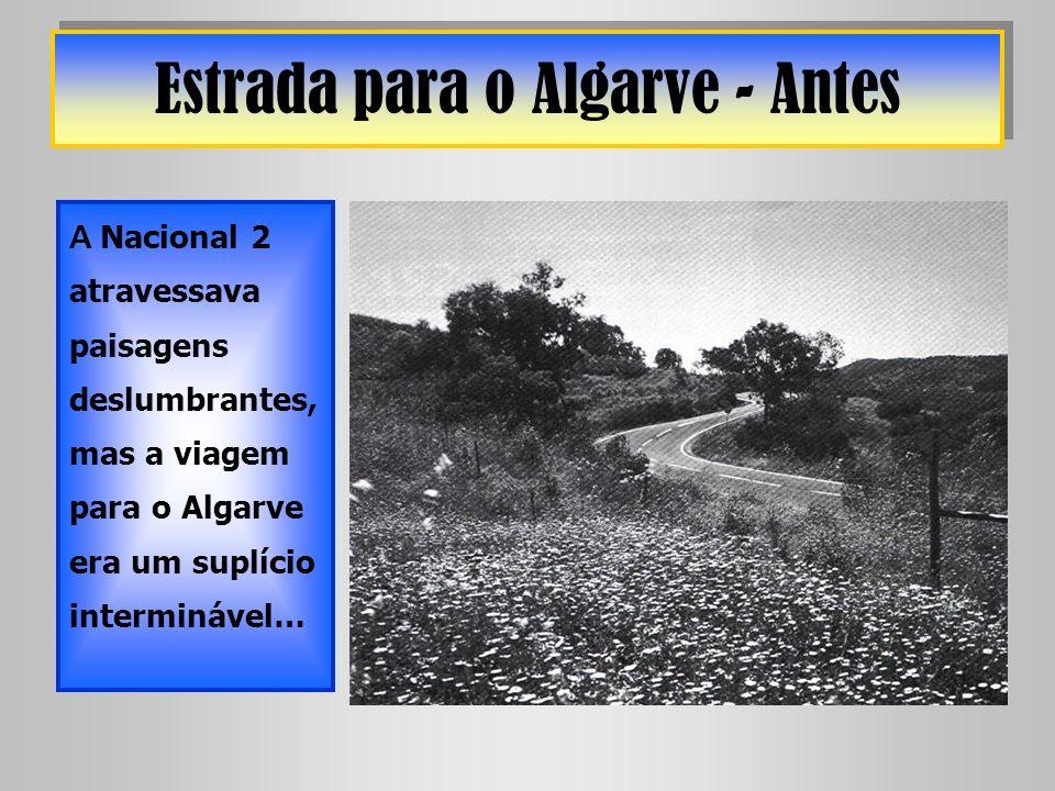 Estrada para o Algarve - Antes