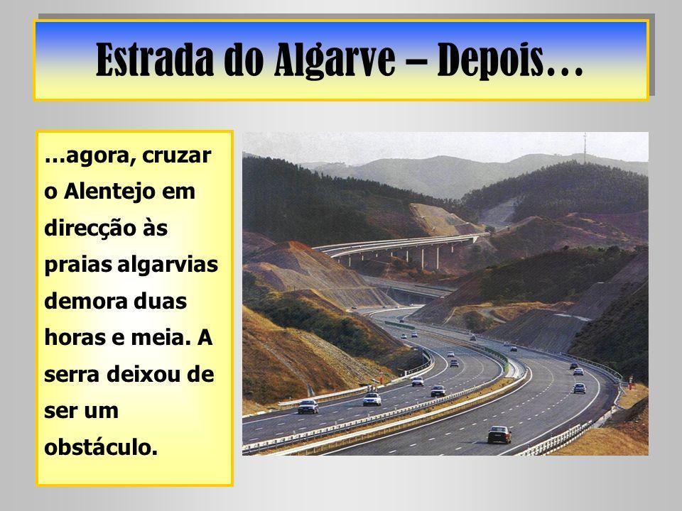 Estrada do Algarve – Depois…