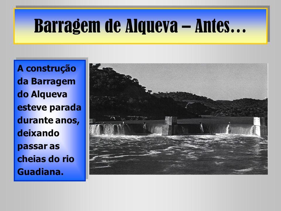 Barragem de Alqueva – Antes…