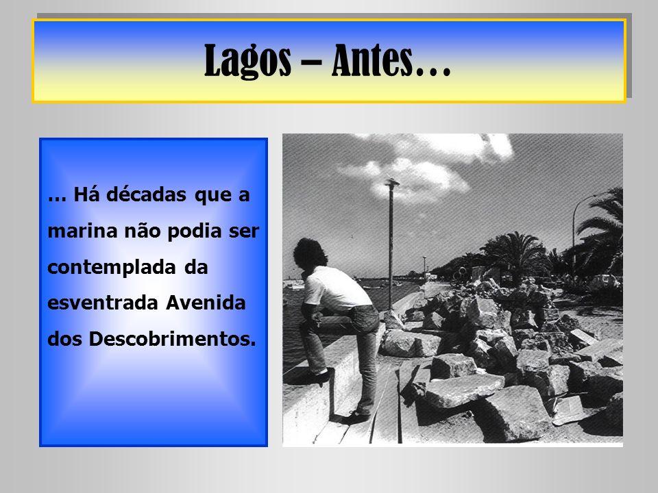 Lagos – Antes… … Há décadas que a marina não podia ser contemplada da esventrada Avenida dos Descobrimentos.