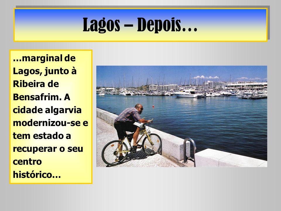Lagos – Depois… …marginal de Lagos, junto à Ribeira de Bensafrim.