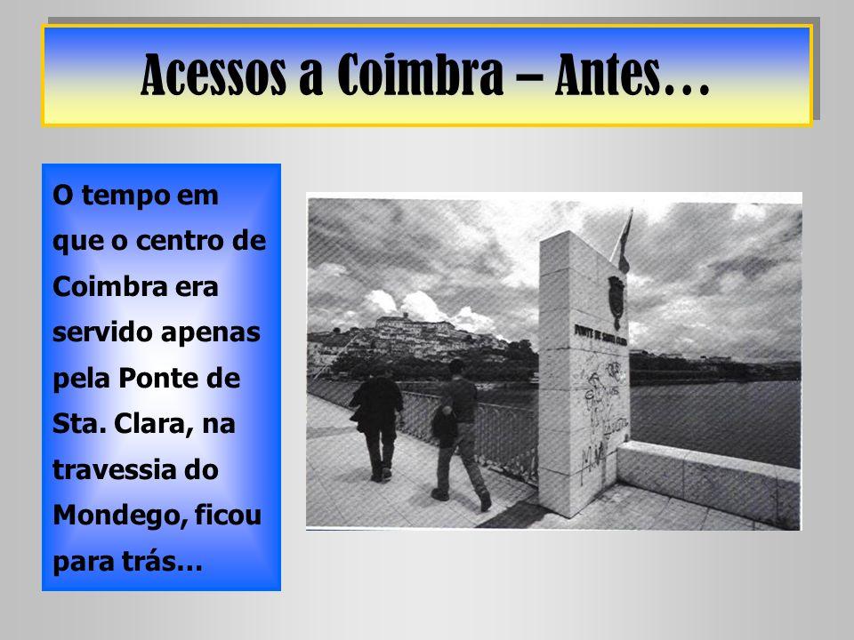 Acessos a Coimbra – Antes…