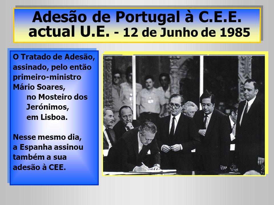 Adesão de Portugal à C.E.E. actual U.E. - 12 de Junho de 1985
