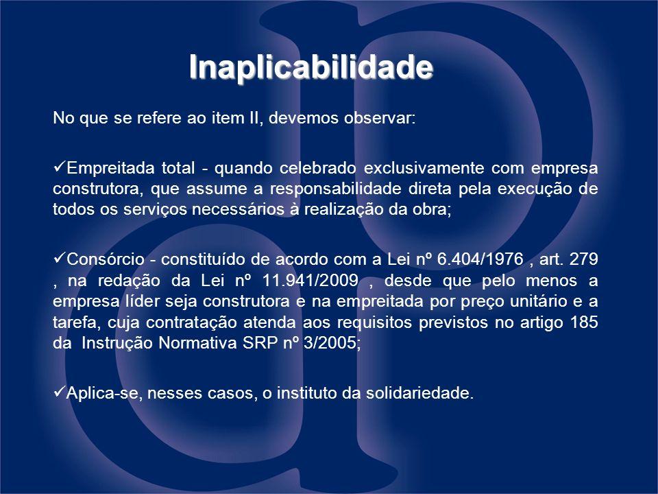 Inaplicabilidade No que se refere ao item II, devemos observar: