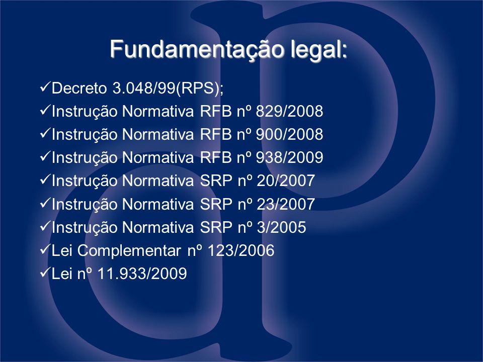 Fundamentação legal: Decreto 3.048/99(RPS);