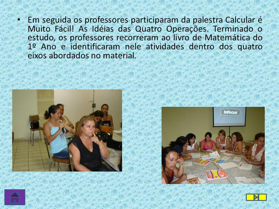 Em seguida os professores participaram da palestra Calcular é Muito Fácil.