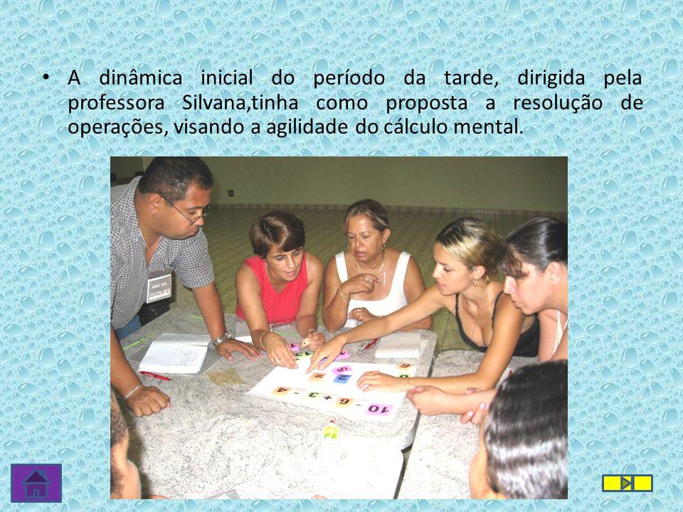 A dinâmica inicial do período da tarde, dirigida pela professora Silvana,tinha como proposta a resolução de operações, visando a agilidade do cálculo mental.