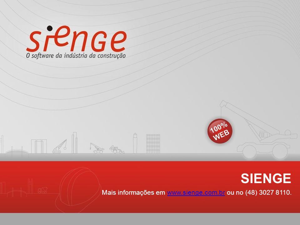 SIENGE Mais informações em www.sienge.com.br ou no (48) 3027 8110.