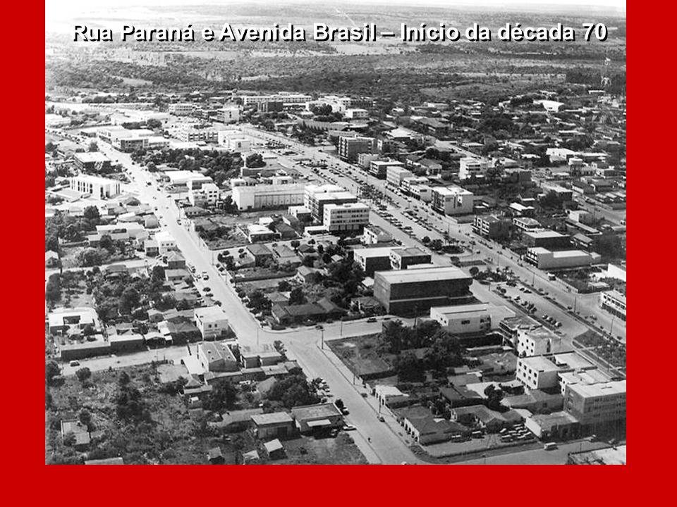 Rua Paraná e Avenida Brasil – Início da década 70