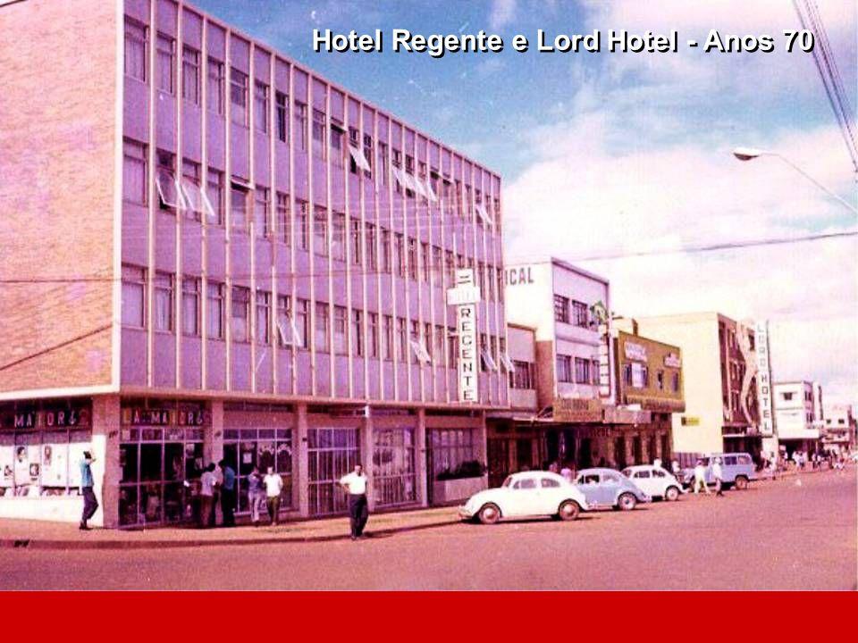 Hotel Regente e Lord Hotel - Anos 70