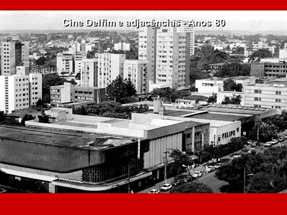 Cine Delfim e adjacências - Anos 80