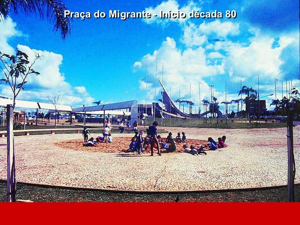 Praça do Migrante - Início década 80