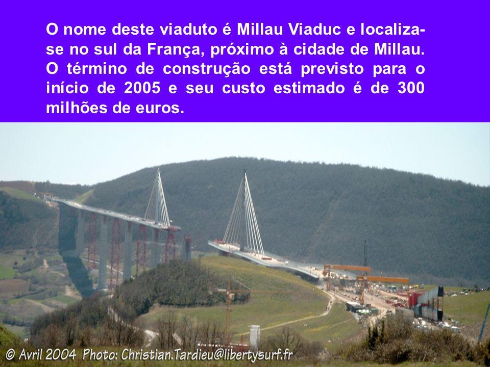 O nome deste viaduto é Millau Viaduc e localiza-se no sul da França, próximo à cidade de Millau.
