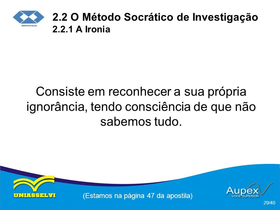 2.2 O Método Socrático de Investigação 2.2.1 A Ironia