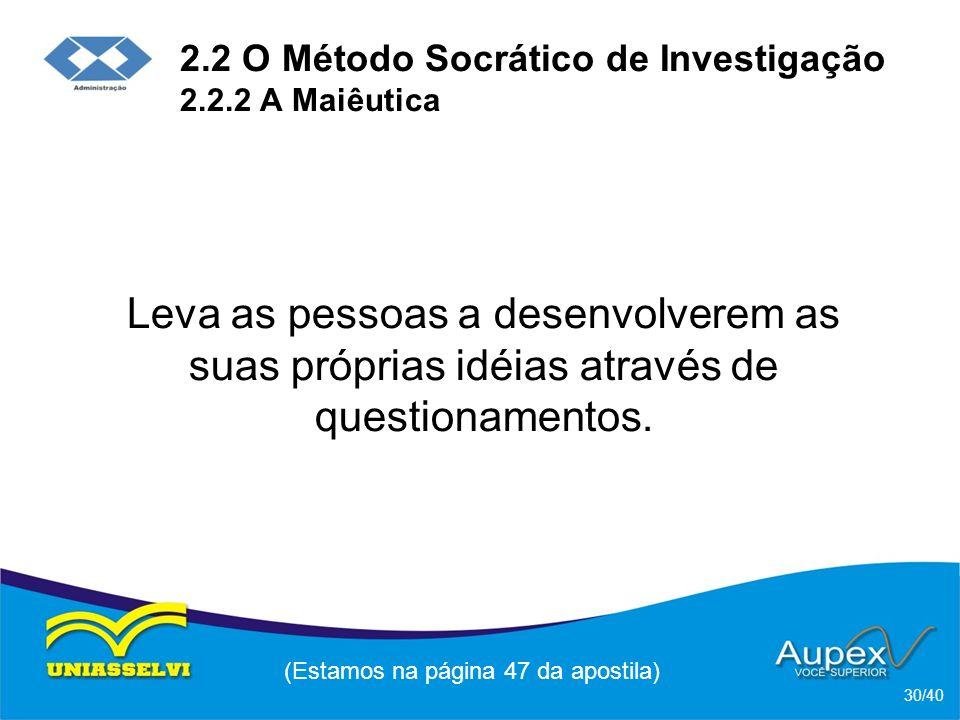 2.2 O Método Socrático de Investigação 2.2.2 A Maiêutica