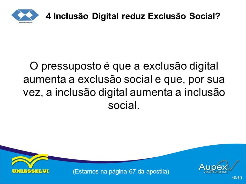 4 Inclusão Digital reduz Exclusão Social