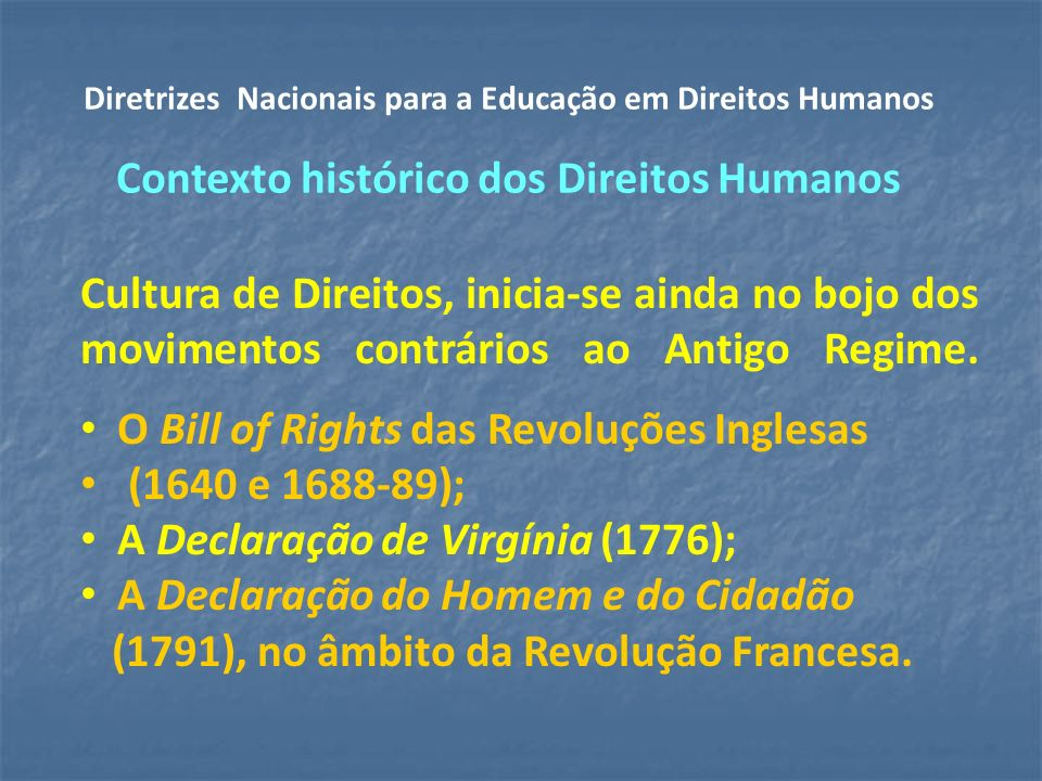 O Bill of Rights das Revoluções Inglesas (1640 e 1688-89);