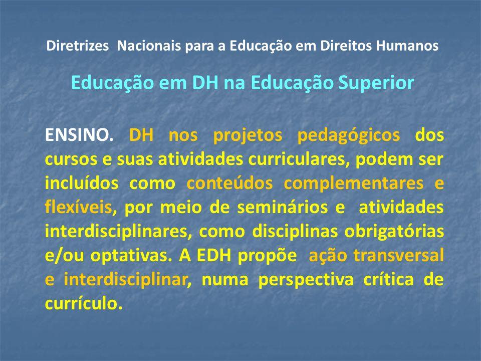 Diretrizes Nacionais para a Educação em Direitos Humanos Educação em DH na Educação Superior