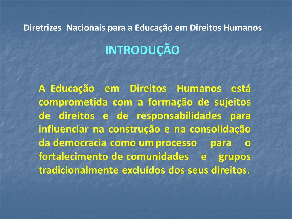 Diretrizes Nacionais para a Educação em Direitos Humanos INTRODUÇÃO