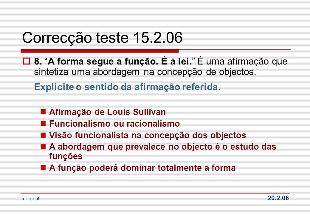 Correcção teste 15.2.06 Explicite o sentido da afirmação referida.