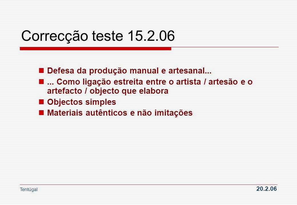 Correcção teste 15.2.06 Defesa da produção manual e artesanal...