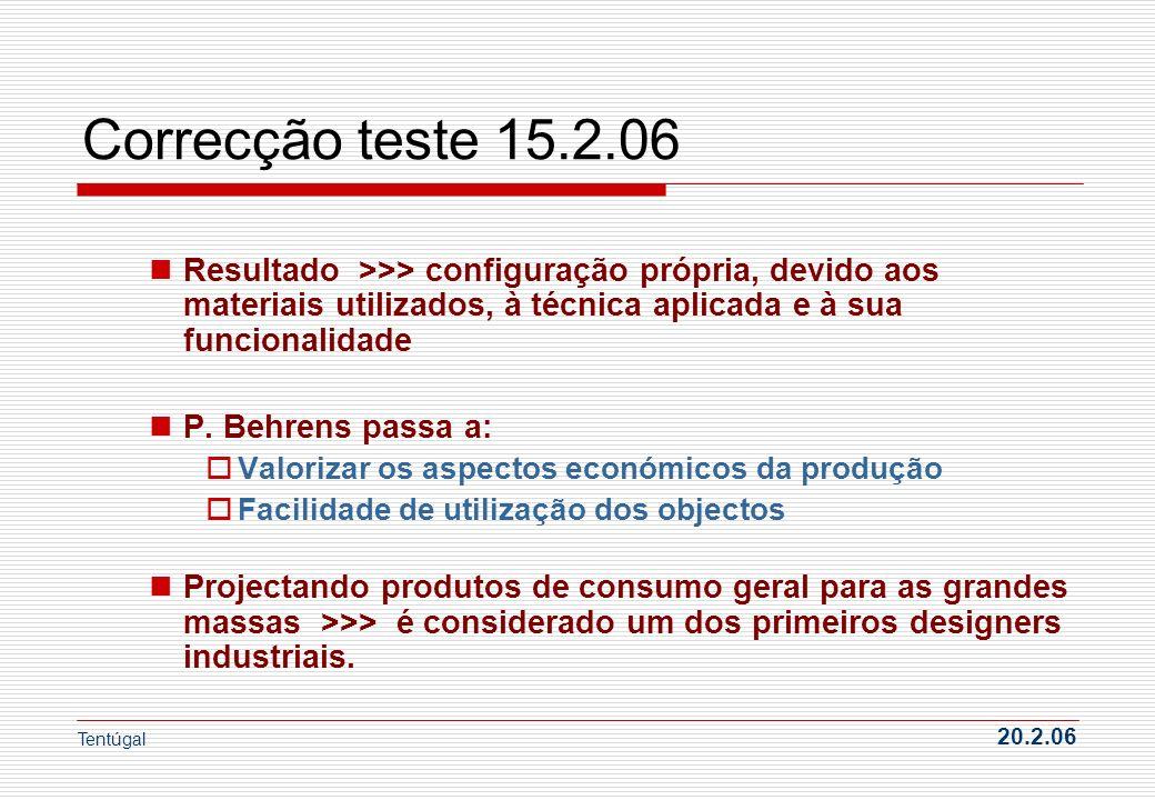 Correcção teste 15.2.06 Resultado >>> configuração própria, devido aos materiais utilizados, à técnica aplicada e à sua funcionalidade.