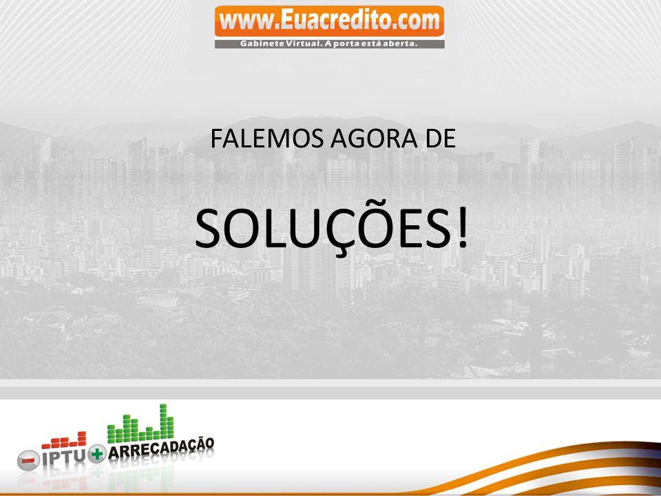 FALEMOS AGORA DE SOLUÇÕES!