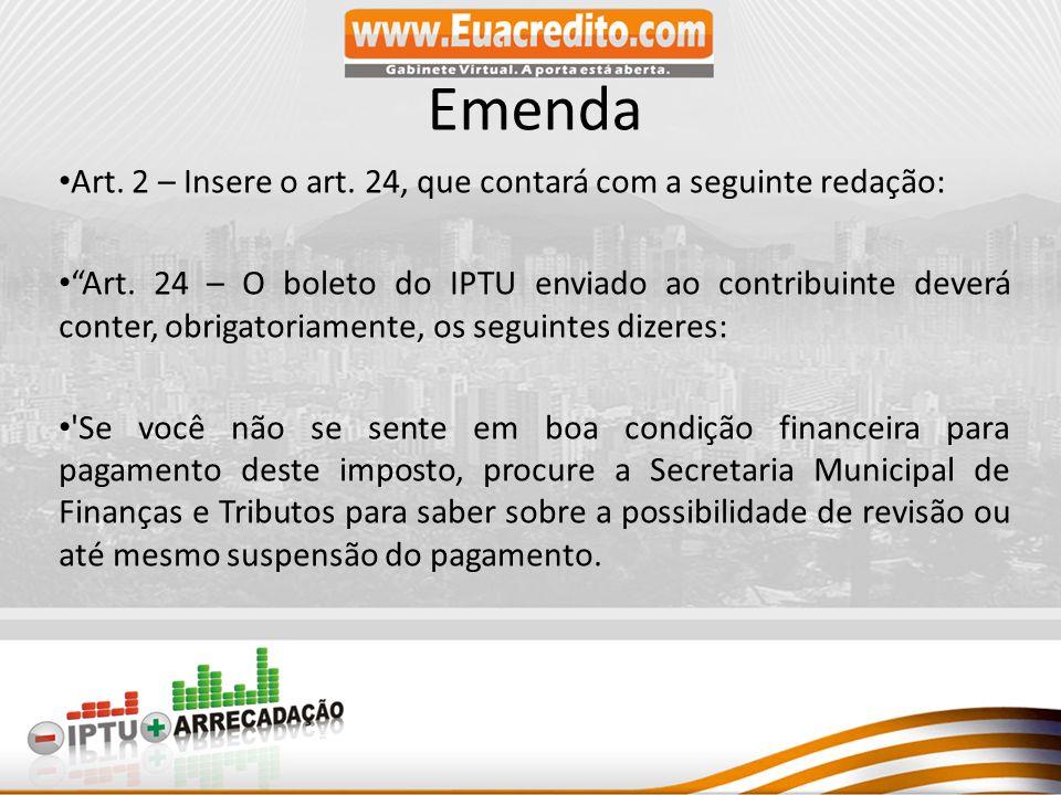 Emenda Art. 2 – Insere o art. 24, que contará com a seguinte redação: