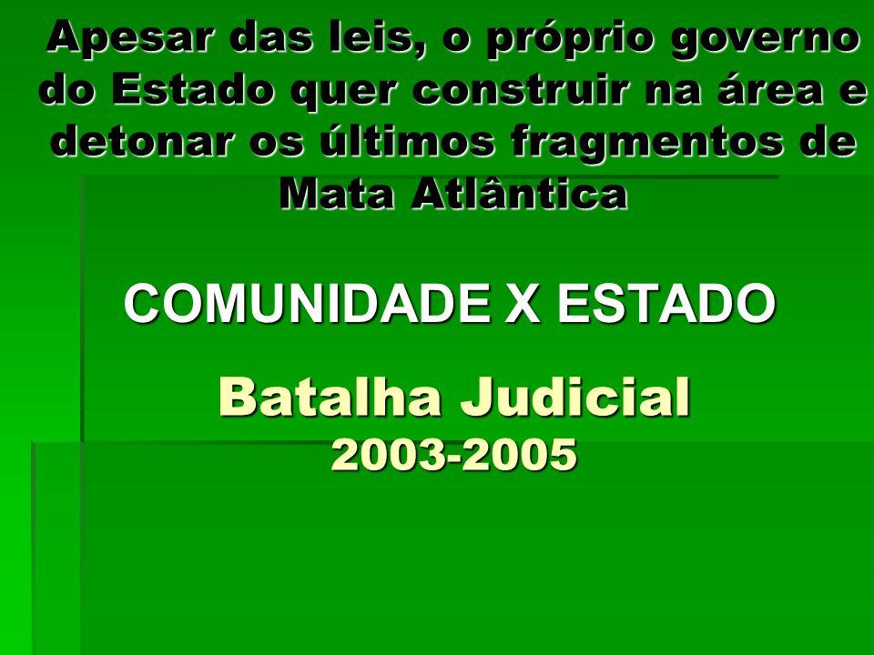 COMUNIDADE X ESTADO Batalha Judicial 2003-2005