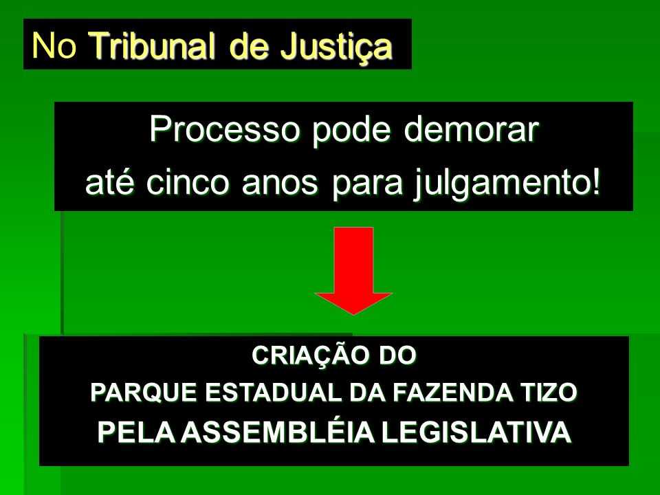 PARQUE ESTADUAL DA FAZENDA TIZO PELA ASSEMBLÉIA LEGISLATIVA