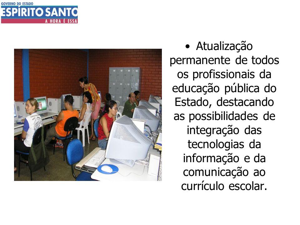 Atualização permanente de todos os profissionais da educação pública do Estado, destacando as possibilidades de integração das tecnologias da informação e da comunicação ao currículo escolar.