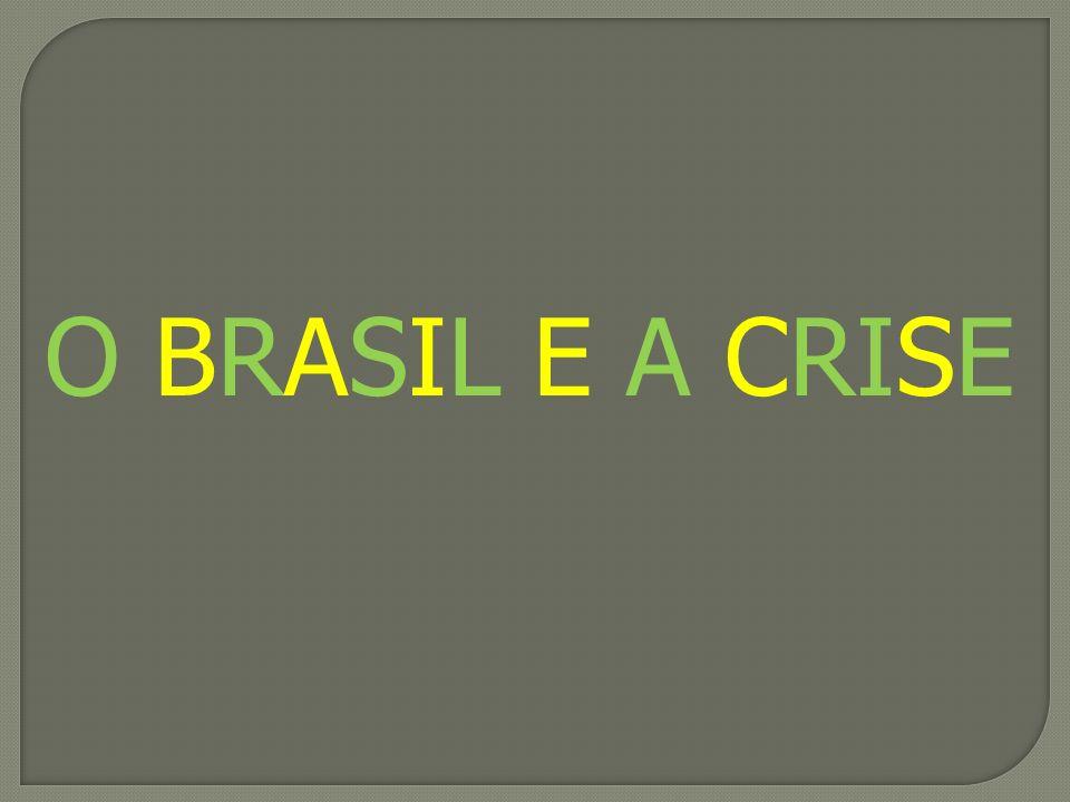 O BRASIL E A CRISE
