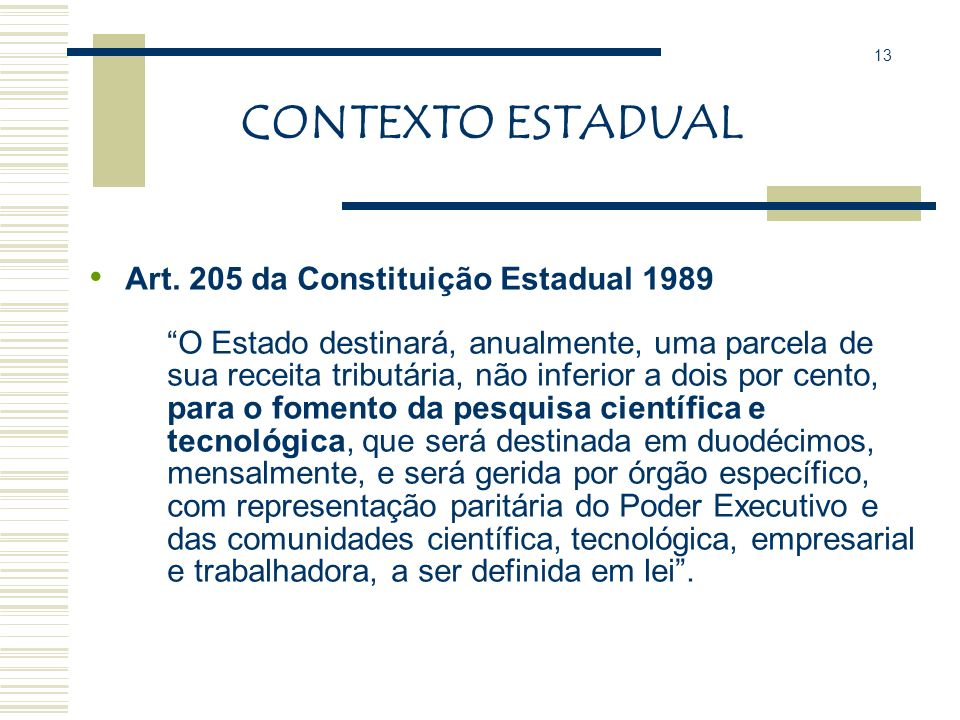 CONTEXTO ESTADUAL Art. 205 da Constituição Estadual 1989