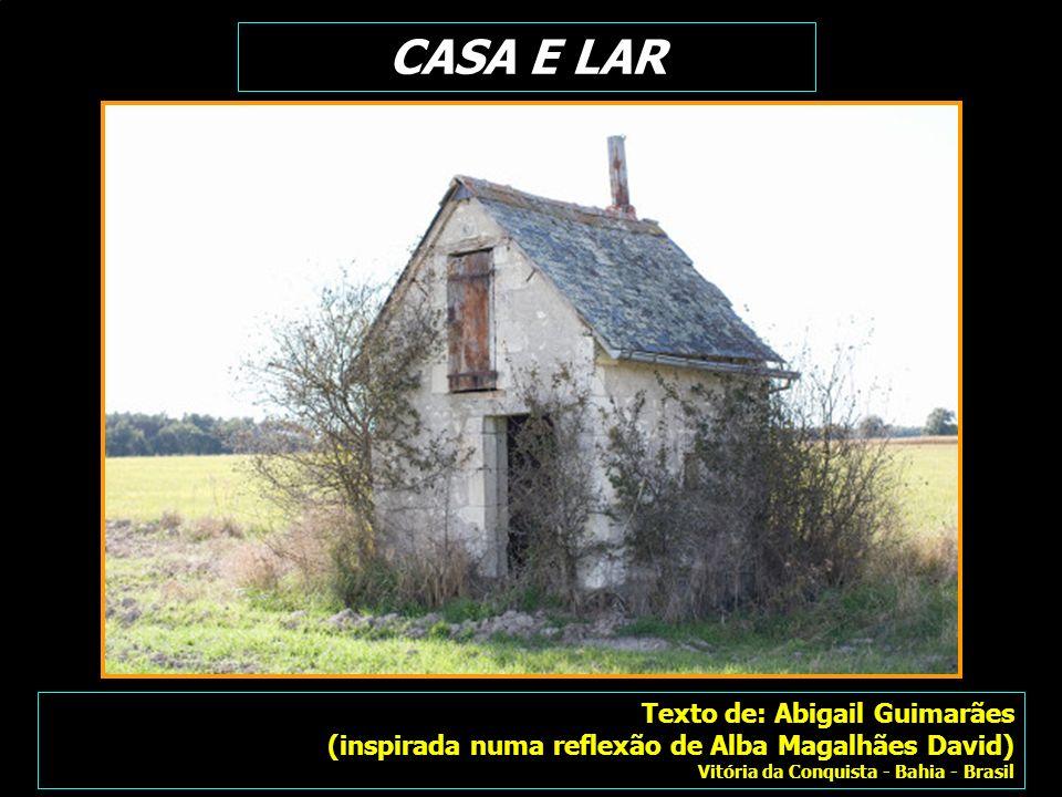 CASA E LAR Texto de: Abigail Guimarães