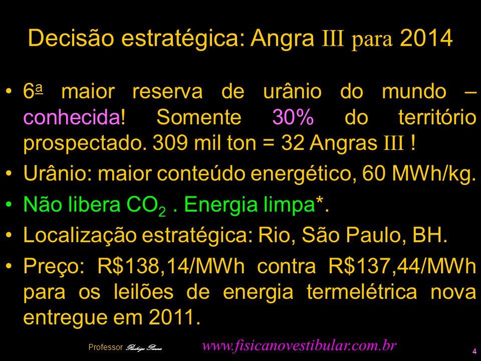 Decisão estratégica: Angra III para 2014