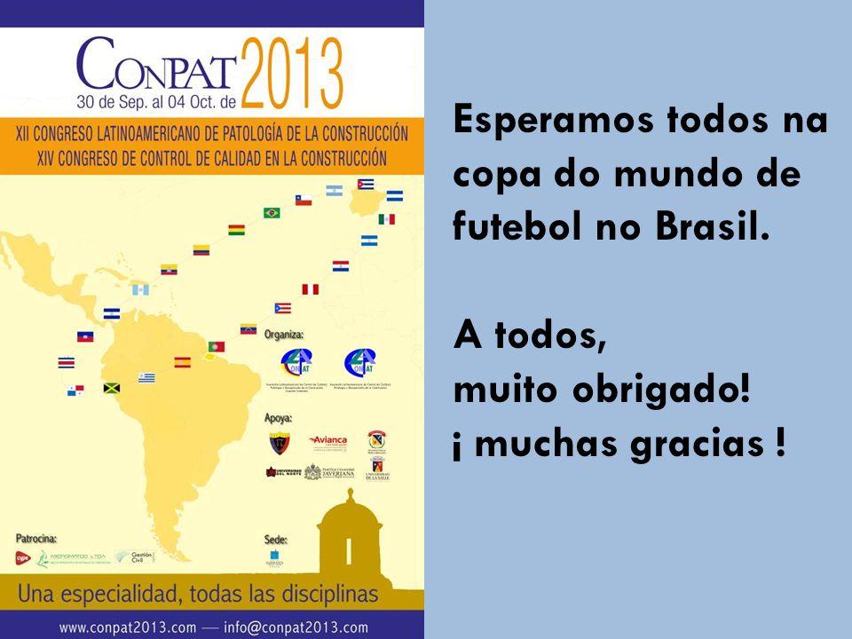 Esperamos todos na copa do mundo de futebol no Brasil.