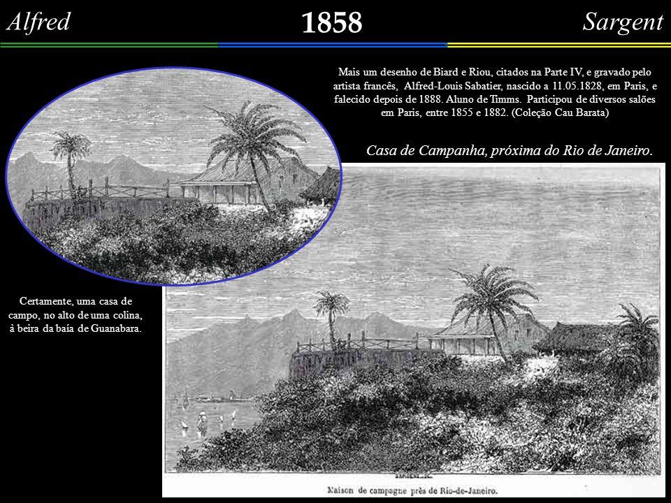 1858 Alfred Sargent Casa de Campanha, próxima do Rio de Janeiro.
