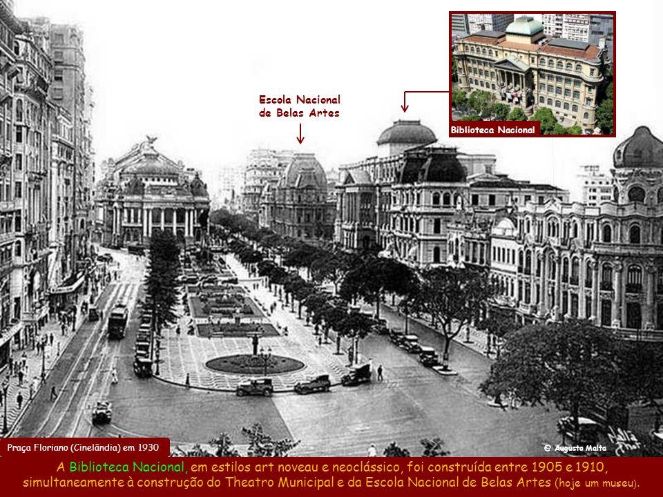 Biblioteca Nacional Escola Nacional. de Belas Artes. Praça Floriano (Cinelândia) em 1930. @ Augusto Malta.