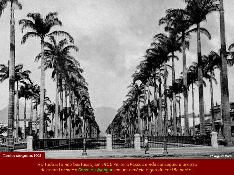 de transformar o Canal do Mangue em um cenário digno de cartão postal.