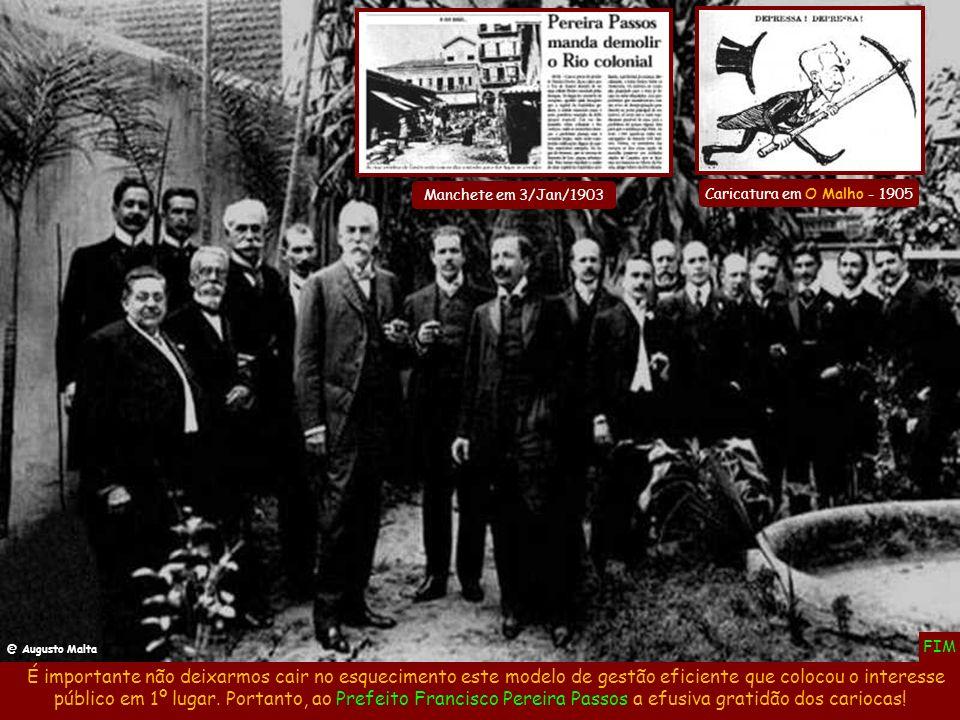 Manchete em 3/Jan/1903 Caricatura em O Malho - 1905. @ Augusto Malta. FIM.