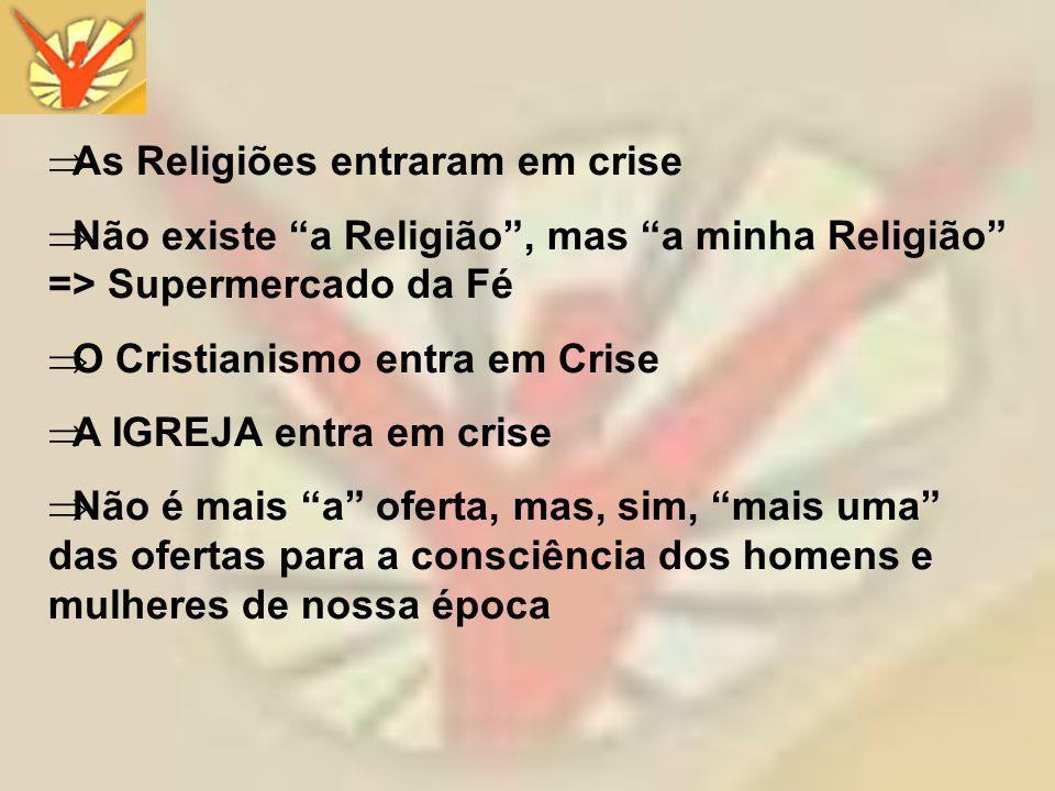 As Religiões entraram em crise